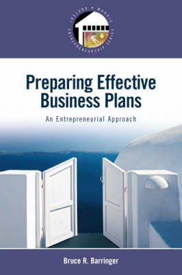 Preparing Effective Business Plans - An Entrepreneurial Approach (Paperback, United States ed): Bruce R. Barringer