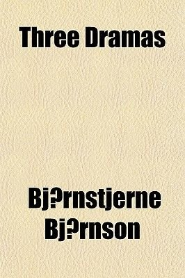 Three Dramas (Paperback): Bjornstjerne Bjornson