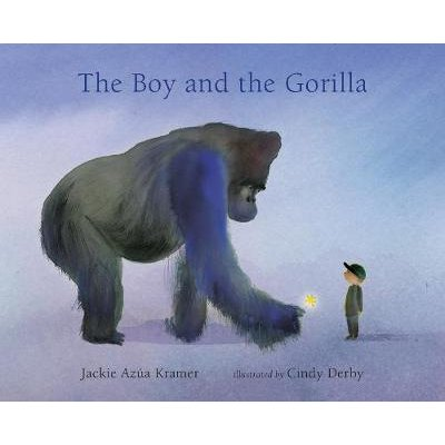 The Boy and the Gorilla (Hardcover): Jackie Azua Kramer