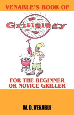 Venable's Book of Grillology - For the Beginner or Novice Griller (Paperback): W. D. Venable