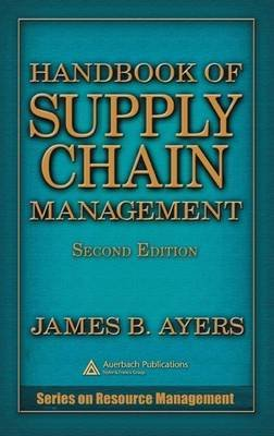 Handbook of Supply Chain Management. Series on Resource Management. (Electronic book text, 2nd): James B Ayers