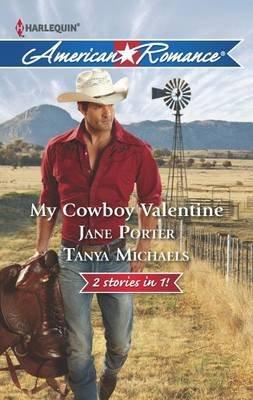 My Cowboy Valentine (Paperback): Jane Porter, Tanya Michaels
