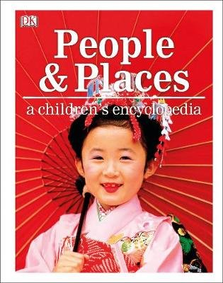 People and Places A Children's Encyclopedia (Hardcover): Dk