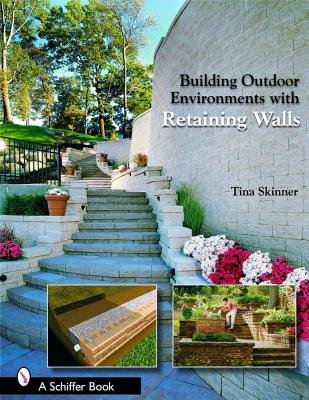 Building Outdoor Environments with Retaining Walls (Paperback, illustrated edition): Tina Skinner