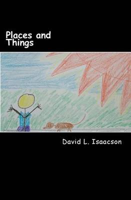 Places & Things (Paperback): MR David L Isaacson
