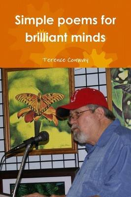 Simple Poems for Brilliant Minds (Paperback): Terence Conway