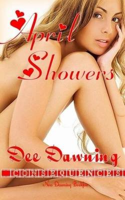 April Showers - Consequences (Paperback): Dee Dawning
