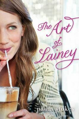 The Art of Lainey (Paperback): Paula Stokes