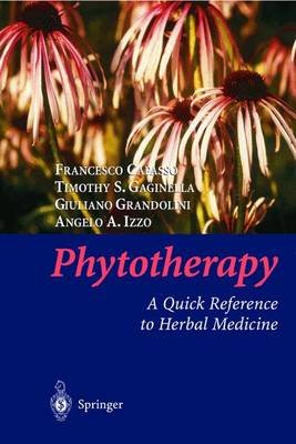 Phytotherapy - A Quick Reference to Herbal Medicine (Paperback, Softcover reprint of the original 1st ed. 2003): Francesco...