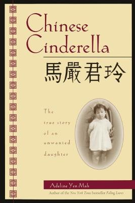 Chinese Cinderella - The True Story of an Unwanted Daughter (Hardcover, Turtleback School & Library ed.): Adeline Yen Mah