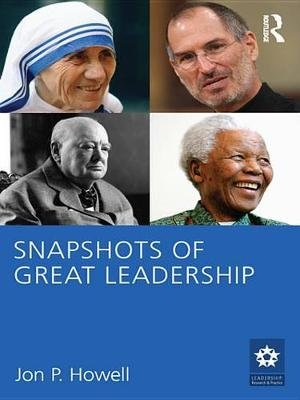 Snapshots of Great Leadership (Electronic book text): Jon P. Howell
