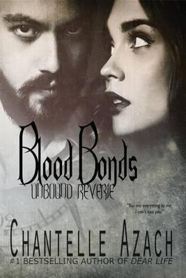 Blood Bonds - Unbound Reverie (Paperback): Chantelle Azach