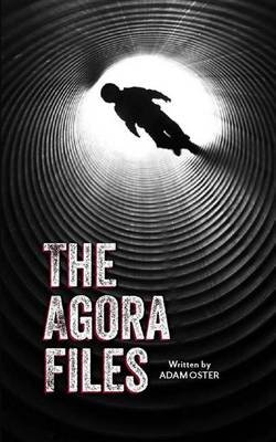 The Agora Files (Paperback): Adam Oster