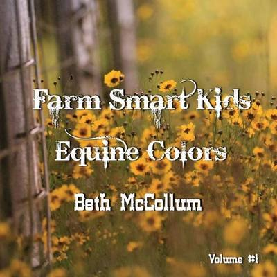 Farm Smart Kids - Equine Colors (Paperback): Beth McCollum