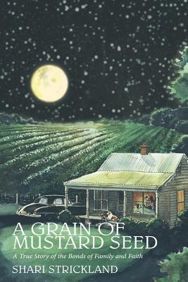 A Grain of Mustard Seed (Paperback): Shari Strickland