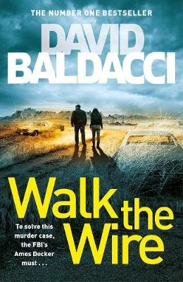 Walk The Wire (Paperback): David Baldacci