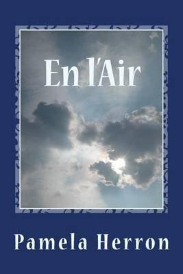 En L'Air - Poetry (Paperback): Pamela Herron