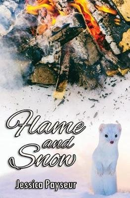 Flame and Snow (Paperback): Jessica Payseur