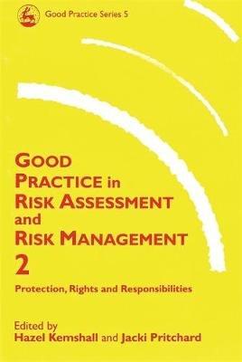 Good Practice in Risk Assessment and Risk Management (Paperback): Hazel Kemshall, Jacki Pritchard