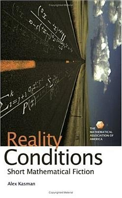 Reality Conditions - Short Mathematical Fiction (Paperback): Alex Kasman