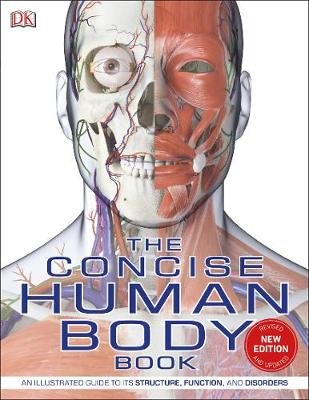 The Concise Human Body Book - An illustrated guide to its structure, function and disorders (Paperback): Dk