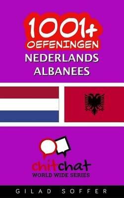 1001+ Oefeningen Nederlands - Albanees (Dutch, Paperback): Gilad Soffer