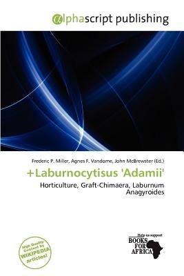 +Laburnocytisus 'Adamii' (Paperback): Frederic P. Miller, Agnes F. Vandome, John McBrewster