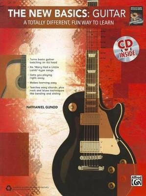 The New Basics: Guitar - A Totally Different, Fun Way to Learn (Paperback): Nathaniel Gunod