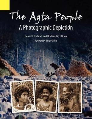 The Agta People, a Photographic Depiction of the Casiguran Agta People of Northern Aurora Province, Luzon Island, the...