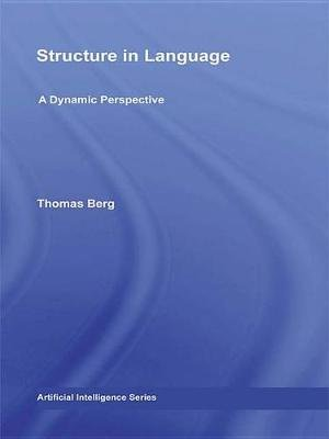 Structure in Language - A Dynamic Perspective (Electronic book text): Thomas Berg