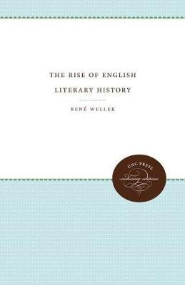 The Rise of English Literary History (Hardcover): Rene Wellek
