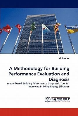 A Methodology for Building Performance Evaluation and Diagnosis (Paperback): Xinhua Xu