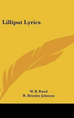 Lilliput Lyrics (Hardcover): W. B. Rand
