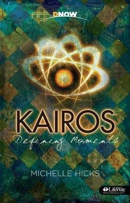 Kairos: Defining Moments - Member Book (Paperback): Michelle Hicks