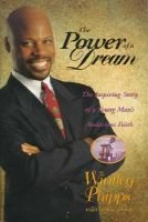 Power of a Dream - The Inspiring Story of a Young Man's Audacious Faith (Paperback): Wintley Phipps