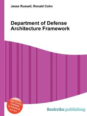 Department of Defense Architecture Framework (Paperback): Jesse Russell, Ronald Cohn
