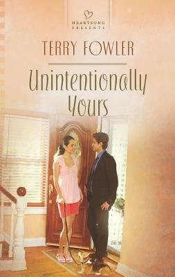 Unintentionally Yours (Paperback): Terry Fowler