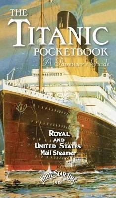 The Titanic Pocket Book - A Passenger's Guide (Hardcover): John Blake