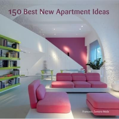 150 Best New Apartment Ideas (Electronic book text): Francesc Zamora