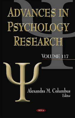 Advances in Psychology Research, Volume 117 (Hardcover): Alexandra M. Columbus