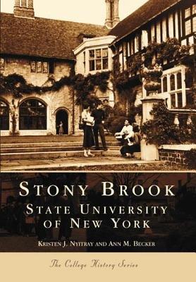 Stony Brook: - State University of New York (Paperback, 1st ed): Kristen J. Nyitray, Ann M. Becker