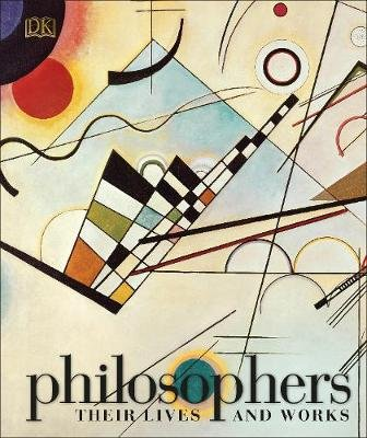 Philosophers: Their Lives and Works (Hardcover): Dk