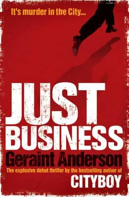 Just Business (Paperback): Geraint Anderson
