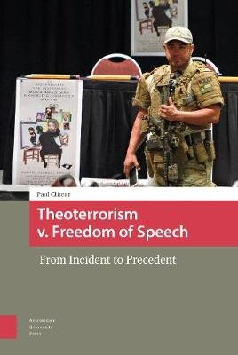 Theoterrorism v. Freedom of Speech - From Incident to Precedent (Hardcover, 0): Paul Cliteur