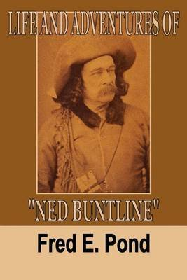"Life and Adventures of ""Ned Buntline"" (Paperback): Fred E. Pond"