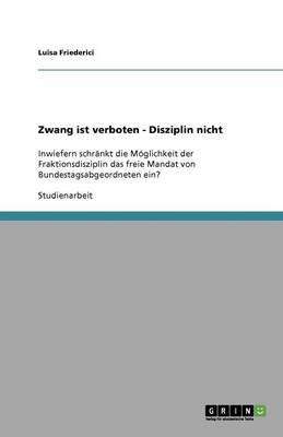 Zwang Ist Verboten - Disziplin Nicht (German, Paperback): Luisa Friederici