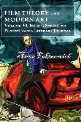 Film Theory and Modern Art - Volume VI, Issue 1 (Paperback): Dr Anna Faktorovich