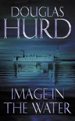 Image in the Water (Hardcover): Douglas Hurd