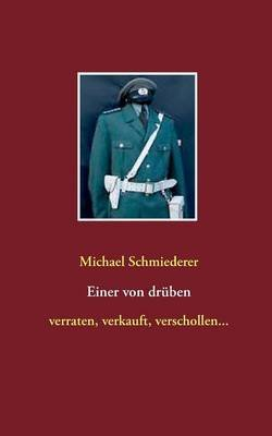 Einer Von Druben (German, Paperback): Michael Schmiederer