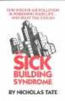 The Sick Building Syndrome - How Indoor Air Pollution is Poisoning Your Life - And What You Can Do (Paperback): Nicholas Tate